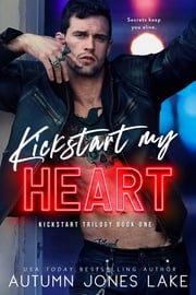 Kickstart My Heart - MC and Mafia Collide ebook by Autumn Jones Lake