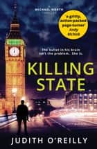 Killing State ebook by Judith O'Reilly