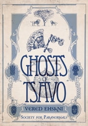 Ghosts of Tsavo ebook by Vered Ehsani