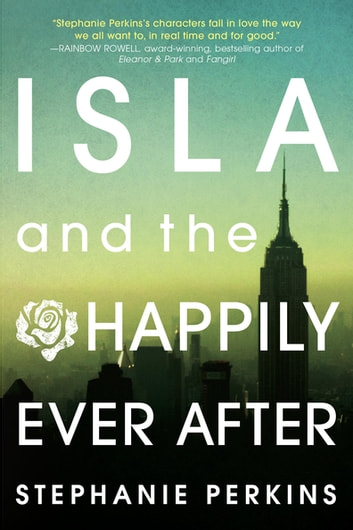 Isla and the Happily Ever After ebook by Stephanie Perkins