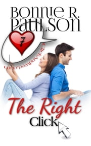 The Right Click - Click and Wed.com Series, #7 ebook by Bonnie R. Paulson