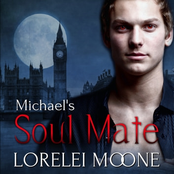 Michael's Soul Mate - A Steamy BBW Vampire Romance audiobook by Lorelei Moone