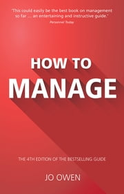 How to Manage - The definitive guide to effective management ebook by Jo Owen