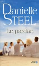 Le pardon ebook by Danielle STEEL, Hélène COLOMBEAU