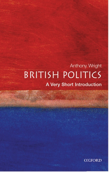 British Politics: A Very Short Introduction ebook by Tony Wright