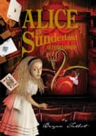 Alice in Sunderland ebook by Bryan Talbot