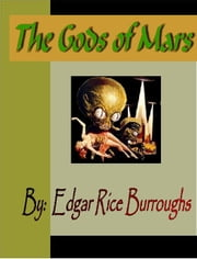 The Gods of Mars ebook by Burroughs, Edgar  Rice