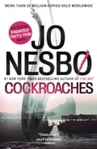 Cockroaches - The Second Inspector Harry Hole Novel ebook by Jo Nesbo