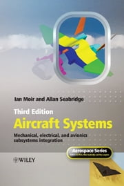 Aircraft Systems - Mechanical, Electrical and Avionics Subsystems Integration ebook by Ian Moir,Allan Seabridge