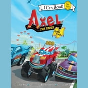 Axel the Truck: Speed Track - My First I Can Read audiobook by J. D. Riley