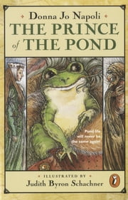 The Prince of the Pond - Otherwise Known as De Fawg Pin ebook by Donna Jo Napoli,Judy Schachner