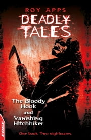 The Bloody Hook and Vanishing Hitchhiker - EDGE: Deadly Tales ebook by Roy Apps,Ollie Cuthbertson