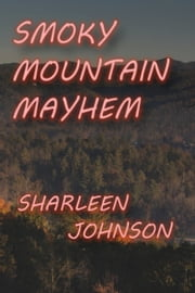 Smoky Mountain Mayhem ebook by Sharleen Johnson