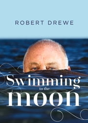 Swimming to the Moon ebook by Robert Drewe