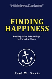Finding Happiness ebook by Paul W. Swets