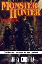 Monster Hunter International, Second Edition ebook by Larry Correia