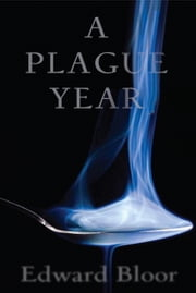 A Plague Year ebook by Edward Bloor