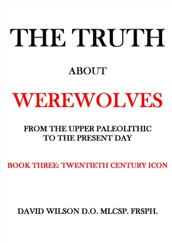 The truth about werewolves book three twentieth century icon the truth about werewolves book three twentieth century icon from the upper fandeluxe Image collections