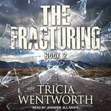 The Fracturing audiobook by Tricia Wentworth