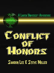 Conflict of Honors ebook by Sharon Lee,Steve Miller
