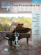 The Piano Guys - Wonders Songbook - Cello Play-Along Volume 1 ebook by The Piano Guys