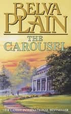 The Carousel ebook by Belva Plain