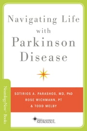 Navigating Life with Parkinson Disease ebook by Sotirios Parashos,Rose Wichmann,Todd Melby