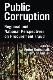 Public Corruption - Regional and National Perspectives on Procurement Fraud ebook by Petter Gottschalk, Perry Stanislas