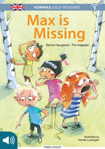Kommas Easy Reading: Max is Missing - niv. 1 eBook by Sanne Haugaard,Pia Aagesen