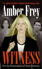 Witness ebook by Amber Frey