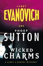 Wicked Charms - A Lizzy and Diesel Novel ekitaplar by Janet Evanovich, Phoef Sutton
