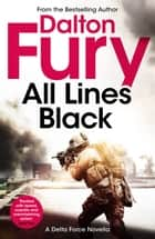 All Lines Black ebook by Dalton Fury