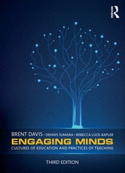 Engaging Minds - Cultures of Education and Practices of Teaching ebook by Brent Davis,Dennis Sumara,Rebecca Luce-Kapler