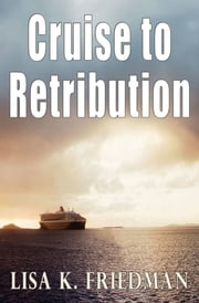 Cruise to Retribution ebook by Lisa Friedman