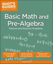 Idiot's Guides: Basic Math and Pre-Algebra ebook by Carolyn Wheater
