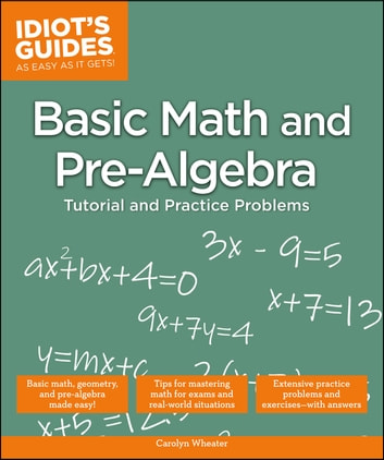 Basic Math and Pre-Algebra - Tutorial and Practice Problems ebook by Carolyn Wheater