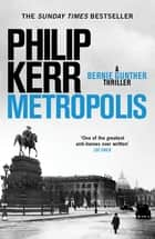 Metropolis - the global bestseller - an unputdownable historical thriller ebook by