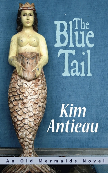 The Blue Tail ebook by Kim Antieau