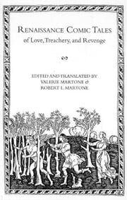 Renaissance Comic Tales of Love, Treachery and Revenge: Contents, Introduction, Glossary, Selected Bibliography ebook by Martone, Valerie