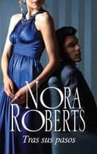 Tras sus pasos - Abigail OHurley (4) ebook by Nora Roberts