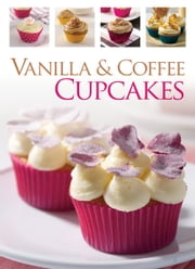 Vanilla & Coffee Cupcakes ebook by Hinkler