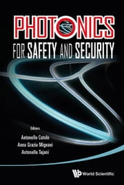 Photonics for Safety and Security ebook by Antonello Cutolo,Anna Grazia Mignani,Antonella Tajani