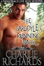 The Gargoyle's Running Back ebook by Charlie Richards