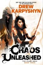 Chaos Unleashed ebook by Drew Karpyshyn