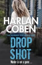 Drop Shot ebook by Harlan Coben