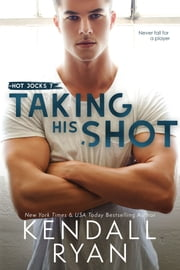 Taking His Shot ebook by Kendall Ryan