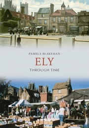 Ely Through Time ebook by Pamela Blakeman