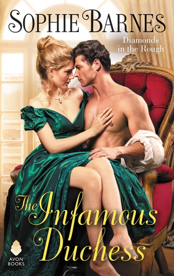 The Infamous Duchess - Diamonds in the Rough ebook by Sophie Barnes