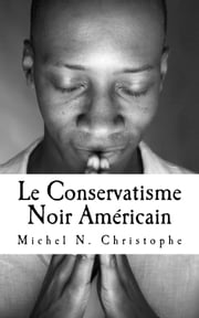 Le Conservatisme Noir Américain ebook by Michel N. Christophe