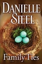 Family Ties ebook by Danielle Steel